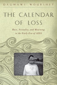 The Calendar of Loss by Dagmawi Woubshet