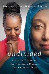 Undivided by Patricia Raybon & Alana Raybon