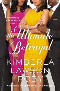 The Ultimate Betrayal by-Kimberla Lawson Roby