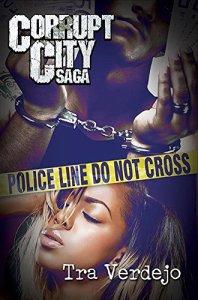 Corrupt City Saga by Tra Verdego