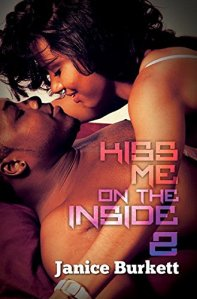 Kiss Me On The Inside 2 by Janice Burkett