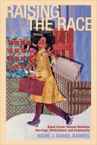 Raising the Race by Riché J. Daniel Barnes