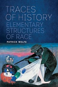 Traces of History by Patrick Wolfe