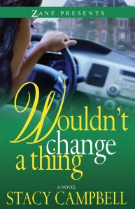 Wouldn't Change a Thing by Stacy Campbell