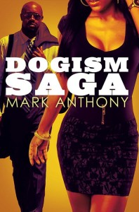 Dogism Saga by Mark Anthony