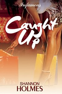 Caught Up by Shannon Holmes