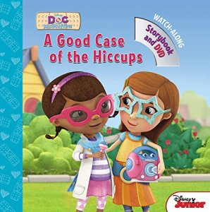 Doc McStuffins A Good Case of the Hiccups by Disney Book Group