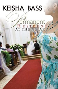 Permanent Resident at the Alter by Keisha Bass