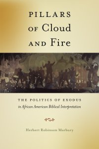Pillars of Cloud and Fire by Herbert Robinson Marbury