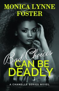 Bad Choices Can Be Deadly by Monica Lynne Foster