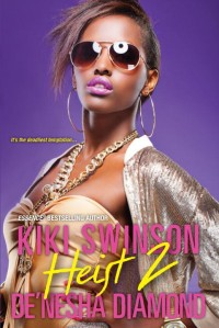 Heist 2 by Kiki Swinson, De'nesha Diamond