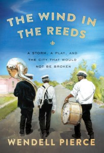 The Wind in the Reeds by Wendell Pierce