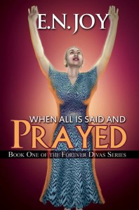 When All Is Said and Prayed by E.N. Joy