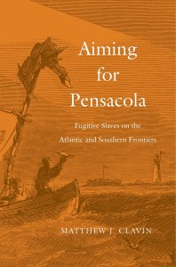 Aiming for Pensacola by Matthew J. Clavin