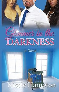 Glimmer in the Darkness (Forgiveness) by Nicole Hampton