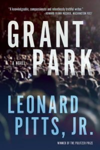 Grant Park by Leonard Pitts, Jr.