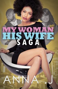 My Woman His Wife Saga by Anna J.
