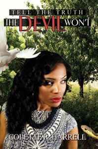 Tell the Truth The Devil Won't by Colette R. Harrell