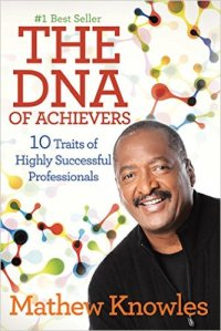 The DNA of Achievers by Mathew Knowles