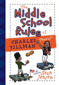 The Middle School Rules of Charles Tillman by Sean Jensen