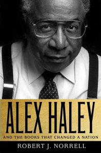Alex Haley by Robert J. Norrell