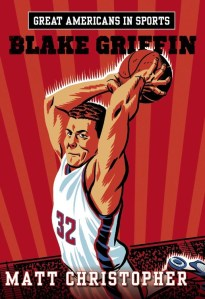 Great Americans in Sports, Blake Griffin by Matt Christopher