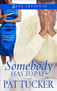 Somebody Has To Pay by Pat Tucker