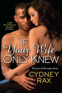 If Your Wife Only Knew by Cydney Rax