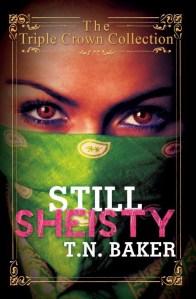 Still Sheisty by T.N. Baker