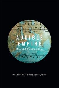 Audible Empire by Ronald Radano