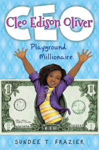 Cleo Edison Oliver, Playground Millionaire by Sundee T. Frazier