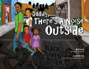 Daddy, There's A Noise Outside by Kenneth Braswell