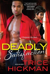 Deadly Satisfaction by Trice Hickman