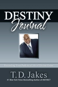 Destiny Journal by T. D. Jakes
