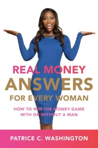 Real Money Answers for Every Woman by Patrice C. Washington