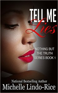 Tell Me Lies (Nothing But The Truth Book 1) by Michelle Lindo-Rice