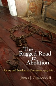 The Ragged Road to Abolition by James J. Gigantino