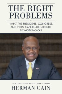 The Right Problems by Herman Cain