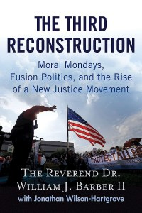 The Third Reconstruction by Dr. William J. Barber II