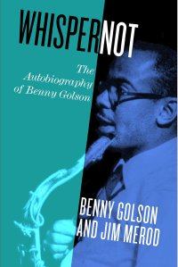 Whisper Not  by Benny Golson and Jim Merod