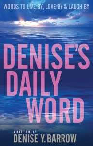 Denise's Daily Word by Denise Barrow