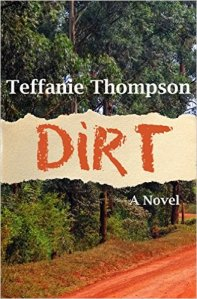 Dirt by Teffanie White