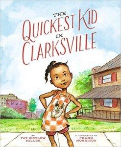 The Quickest Kid In Clarksville by Pat Zietlow Miller