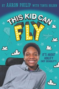 This Kid Can Fly by Aaron Philip