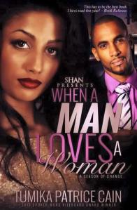 When a Man Loves a Woman, A Season of Change by Tumika Patrice Cain