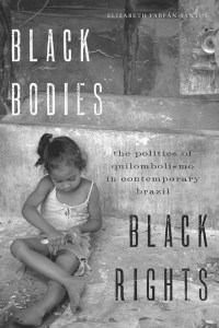 Black Bodies, Black Rights by Elizabeth Farfan-Santos