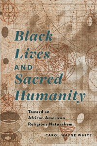 Black Lives and Sacred Humanity by Carol Wayne White