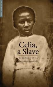 Celia, a Slave by Barbara Seyda