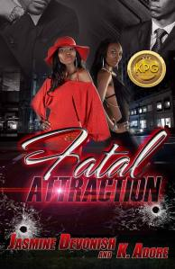 Fatal Attraction by Jasmine Devonish and K. Adore