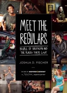 Meet the Regulars by Joshua D. Fischer